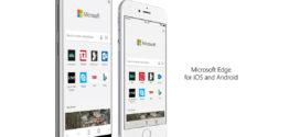 Microsoft Edge browser ឥឡូវអាចរកបានសម្រាប់អ្នកប្រើ Android និង iOS ទាំងអស់